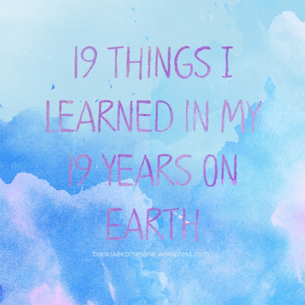 19things i learned in my 19 years on earth